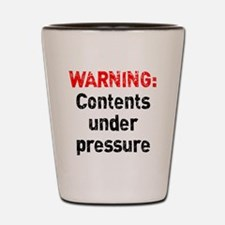 Contents Under Pressure Shot Glass