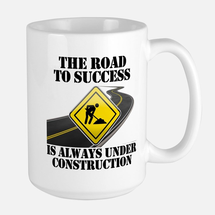 The Road to Success Is Always Under Construction M