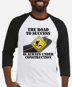 The Road to Success Is Always Under Construction B