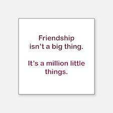 "Friendship is Square Sticker 3"" x 3"""