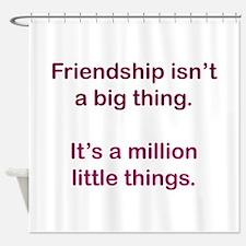 Friendship is Shower Curtain