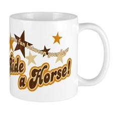 Put Some Fun Between Your Legs Horse Mug