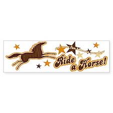 Put Some Fun Between Your Legs Horse Bumper Sticker