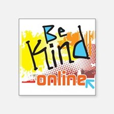 "Be Kind Online Square Sticker 3"" x 3"""