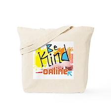 Be Kind Online Tote Bag