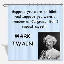 Mark Twain Quote Shower Curtain