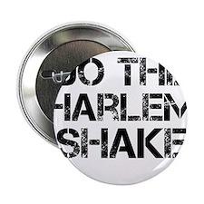 "Do the Harlem Shake 2.25"" Button"