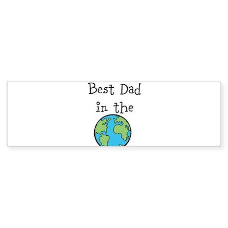 Best Dad in the world Bumper Sticker