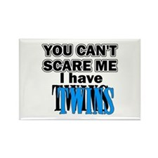 You Can't Scare Me...Twins Blue Rectangle Magnet