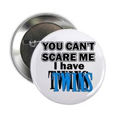 "You Can't Scare Me...Twins Blue 2.25"" Button"