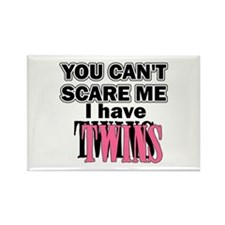 You Can't Scare Me...Twins Pink Rectangle Magnet