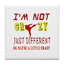 I'm not Crazy just different Karate Tile Coaster