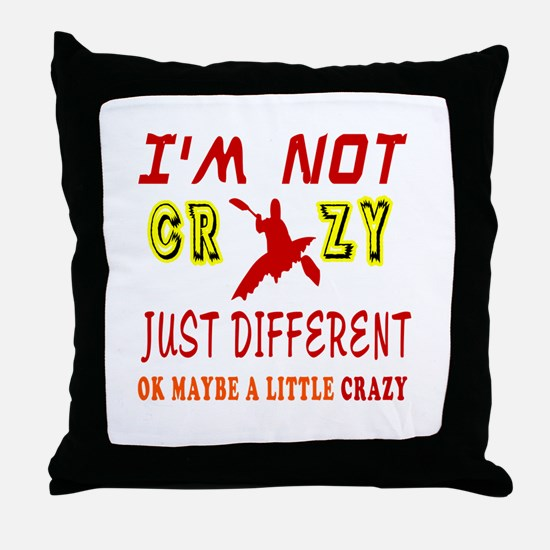 I'm not Crazy just different Kayaking Throw Pillow