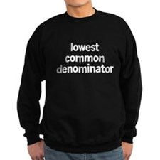 Lowest Common Denominator Sweatshirt