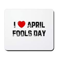 I * April Fools Day Mousepad