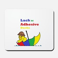 Lack Of Adhesive Ducks Mousepad