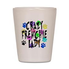 Crazy Frenchie Lady Shot Glass