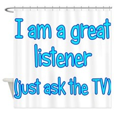 Great TV Listener Shower Curtain