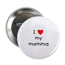 I love my momma Button