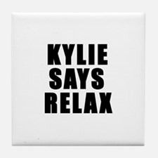 Kylie says relax Tile Coaster