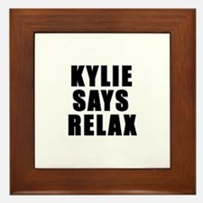 Kylie says relax Framed Tile