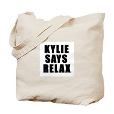 Kylie says relax Tote Bag
