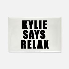 Kylie says relax Rectangle Magnet