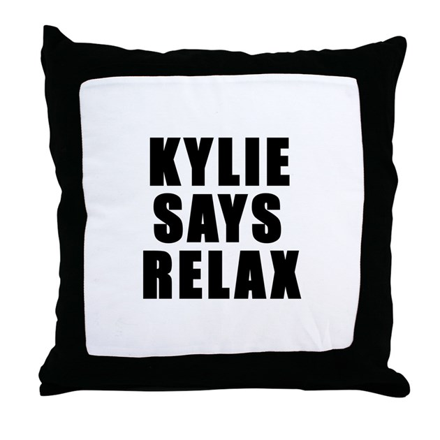 Kylie says relax Throw Pillow by teehee
