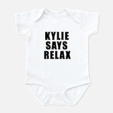 Kylie says relax Infant Bodysuit
