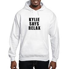 Kylie says relax Hoodie Sweatshirt