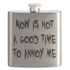 Not a Good Time to Annoy Me Flask