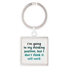 Pessimistic Positive Thinking Square Keychain