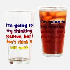Pessimistic Positive Thinking Drinking Glass