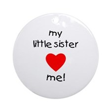 My little sister loves me Ornament (Round)