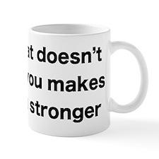 What doesn't kill you Mug