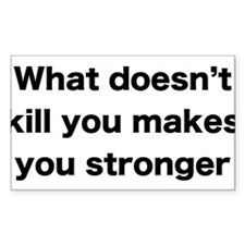 What doesn't kill you Decal