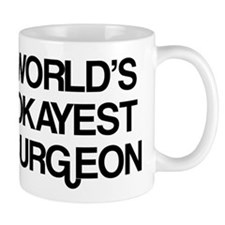 World's Okayest Surgeon Mug