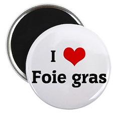 I Love Foie gras Magnet