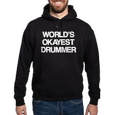 World's Okayest Drummer Hoodie