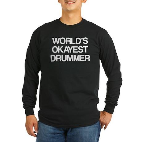 World's Okayest Drummer Long Sleeve Dark T-Shirt