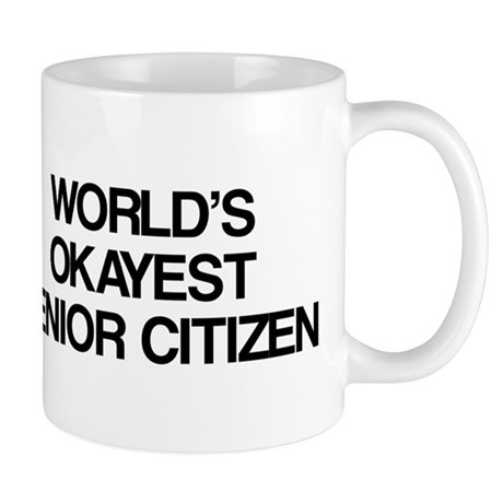 World's Okayest Senior Citizen Mug