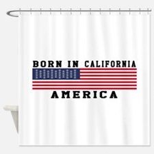 Born In California Shower Curtain