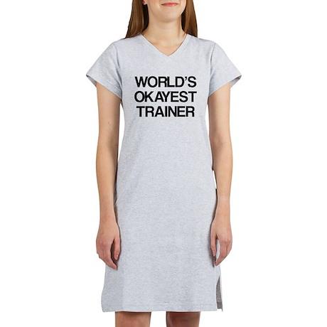 World's Okayest Trainer Women's Nightshirt