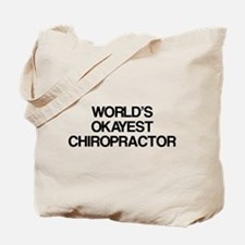 World's Okayest Chiropractor Tote Bag