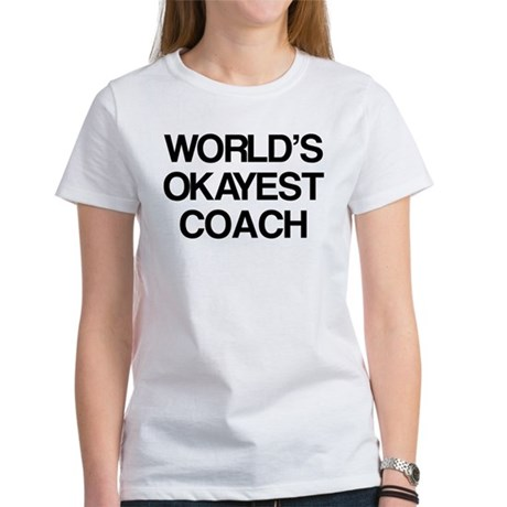 World's Okayest Coach Women's T-Shirt