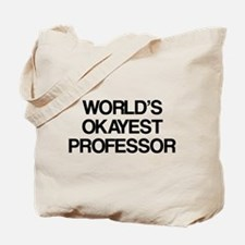 World's Okayest Professor Tote Bag