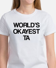 World's Okayest TA Women's T-Shirt
