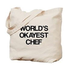 World's Okayest Chef Tote Bag