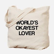 World's Okayest Lover Tote Bag