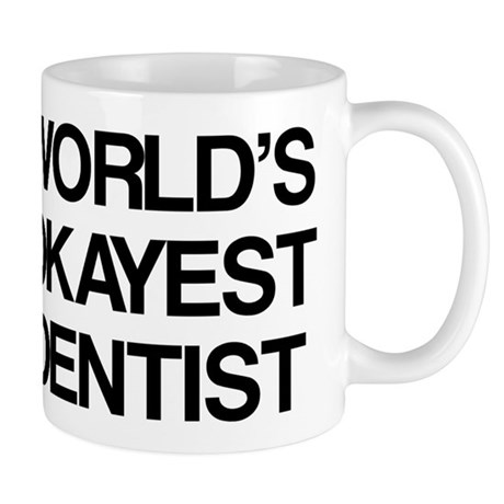World's Okayest Dentist Mug